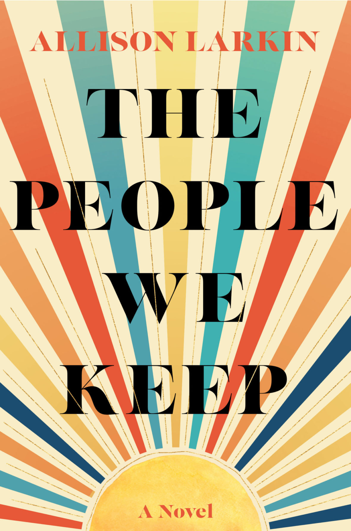 The People We Keep by Allison Larkin